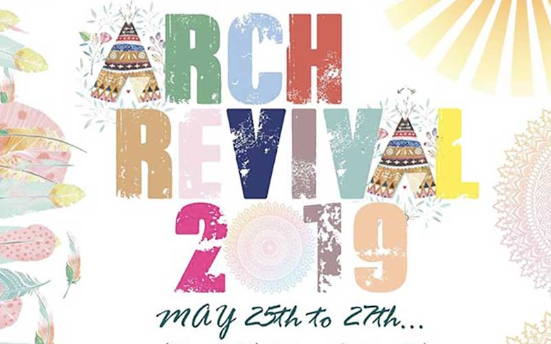 Arch Revival 2019 - May Bank Holiday Family Festival